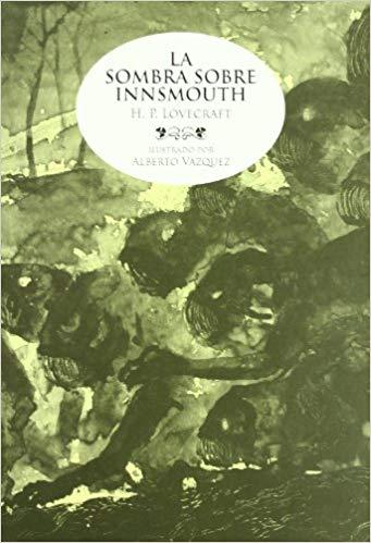 La Sombra Sobre Innsmouth