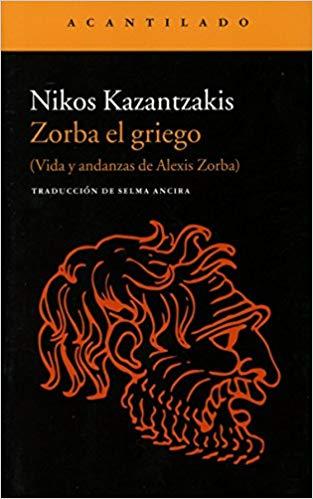 Zorba el griego: vida y andanzas de Alexis Zorba