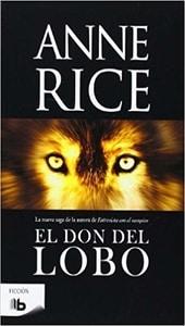 El don del lobo, Anne Rice.