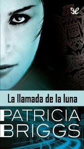 La llamada de la luna, Patricia Briggs