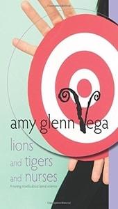 Leones y tigres y enfermeras, Amy Glenn Vega