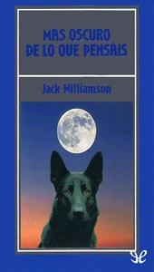 Más oscuro de lo que pensáis, Jack Williamson