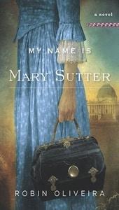 Mi nombre es Mary Sutter, Robin Oliveira