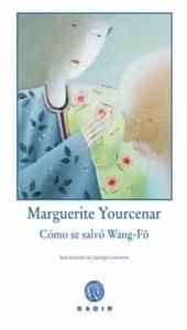Cómo se salvó Wang Fo, Marguerite Yourcenar