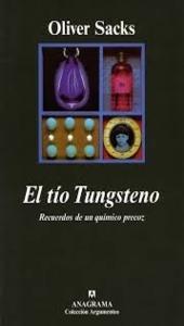 El tío Tugsteno: recuerdos de un químico precoz, Oliver Sacks