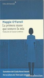 La primera mano que sostuvo la mía, Maggie O'Farrell