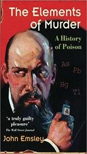 Elementos de asesinar: una historia de veneno, John Emsley