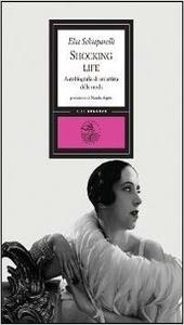 Shocking life: La autobiografía de Elsa Schiaparelli