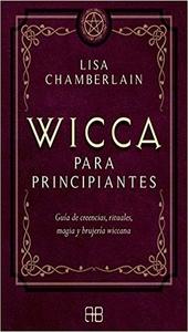 Wicca: guía para principiantes, Lisa Chamberlain